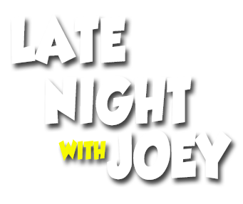 Late Night with Joey